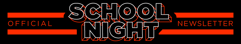 School Night ~ LA Newsletter